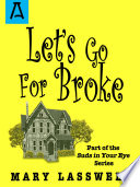 Ebook Let's Go For Broke Epub Mary Lasswell Apps Read Mobile