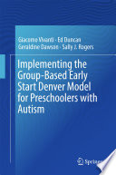 Implementing the Group Based Early Start Denver Model for Preschoolers with Autism