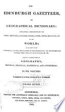 The Edinburgh Gazetteer  Or Geographical Dictionary