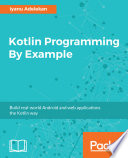 Kotlin Programming By Example