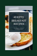 40 Keto Breakfast Recipes A Collection Of Hearty And Filling Recipes