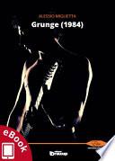 Grunge  1984