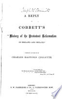 A Reply to Cobbett s  History of the Protestant Reformation in England and Ireland