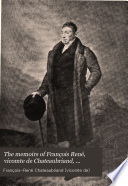 The Memoirs of Fran  ois Ren    Vicomte de Chateaubriand  Sometime Ambassador to England