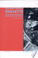 Die Welt spielt Roulette