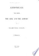 Armsmear  the Home  the Arm  and the Armory of Samuel Colt