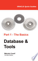 Oracle Quick Guides - Part 1 - Oracle Basics: Database & Tools
