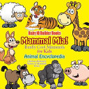 Mammal MIA  Really Cool Mammals for Kids   Animal Encyclopedia   Children s Biological Science of Mammals Books