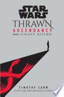 Star Wars  Thrawn Ascendancy  Book I  Chaos Rising  Book PDF