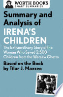 Summary and Analysis of Irena s Children  The Extraordinary Story of the Woman Who Saved 2 500 Children from the Warsaw Ghetto