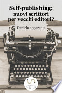 Self publishing  nuovi scrittori per vecchi editori