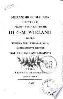 Menandro e Glicera lettere filosofico erotiche di C M  Wieland dalla tedesca nell italiana lingua liberamente recate dal co  Girolamo Agapito