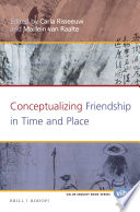 Conceptualizing Friendship in Time and Place