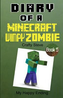 Diary of a Minecraft Wimpy Zombie Book 5