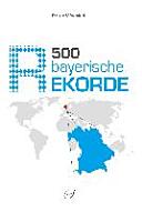 500 bayerische Rekorde