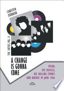 A Change Is Gonna Come: Dylan, die Beatles, die Rolling Stones und andere im Jahr 1966