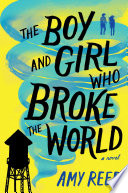 The Boy and Girl Who Broke the World Book PDF