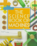 The Science Book of Machines