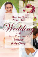 How to Plan Your Own Wedding and Save Thousands