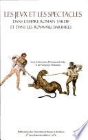 illustration Jeux et les spectacles dans l'Empire romain tardif et dans les royaumes barbares (Les)