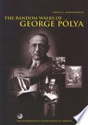 The Random Walks of George Polya