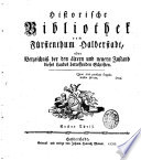Historische Bibliothek vom Fürstenthum Halberstadt, oder Verzeichniß der den ältern und neuern Zustand dieses Landes betreffenden Schriften