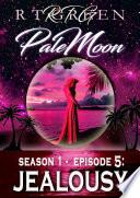 Pale Moon Season 1 Episode 5 Jealousy