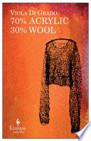 70  Acrylic 30  Wool