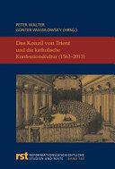 Das Konzil von Trient und die katholische Konfessionskultur (1563-2013)