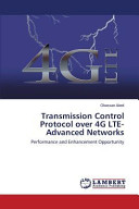 Transmission Control Protocol Over 4g Lte-Advanced Networks Modern Communication Networks Within Which The Issues Of