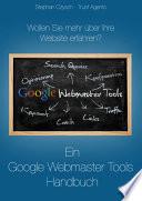 Suchmaschinenoptimierung Mit Google Webmaster Tools Ein Google Webmaster Tools Handbuch