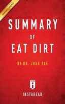 Summary of Eat Dirt by Josh Axe   Includes Analysis