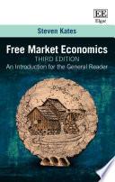 Free Market Economics  Third Edition