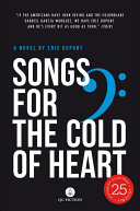 Songs For The Cold Of Heart : around from provincial rivière-du-loup in 1919 to nagasaki,...