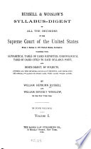 Russell   Winslow s Syllabus digest of All the Decisions of the Supreme Court of the United States from 1 Dallas  to 202  United States Inclusive