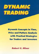 Dynamic Trading: Dynamic Concepts in Time, Price and Pattern Analysis With Practical Strategies for Traders and Investors
