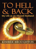 To Hell and Back: My Life as an Abused Husband