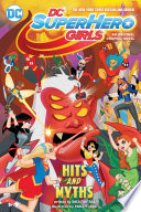 DC Super Hero Girls  Hits and Myths