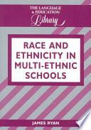 Race and Ethnicity in Multi ethnic Schools