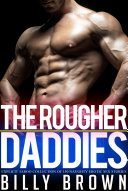 The Rougher Daddies Explicit Taboo Collection Of 150 Naughty Erotic Sex Stories
