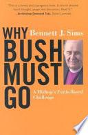 Why Bush Must Go