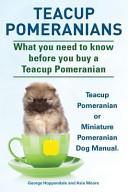 Teacup Pomeranians Miniature Pomeranian Or Teacup Pomeranian Dog Manual What You Need To Know Before You Buy A Teacup Pomeranian