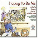 Happy To Be Me A Kid S Book About Self Esteem