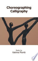 Choreographing Calligraphy