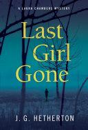 Last Girl Gone : pulse-pounding series debut, j. g....