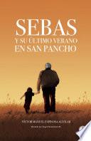 Sebas Y Su Ltimo Verano En San Pancho Spanish Edition