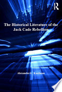 The Historical Literature Of The Jack Cade Rebellion book