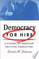 Ebook Democracy for Hire Epub Dennis W. Johnson Apps Read Mobile