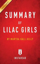 Summary of Lilac Girls by Martha Hall Kelly   Includes Analysis