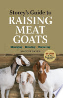 Storey's Guide to Raising Meat Goats, 2nd Edition A Fun And Profitable Endeavor Offering Plenty Of